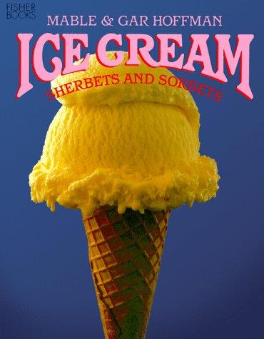 9781555610999: Ice Cream: Sherbets & Sorbets