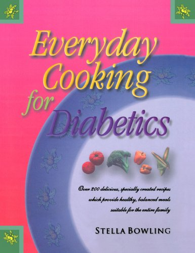 Everyday Cooking for Diabetics: Over 200 Delicious, Specially Created Recipes Which Provide Healt...
