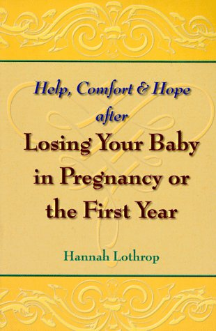 9781555611200: Help, Comfort and Hope: After Losing Your Baby in Pregnancy or in the First Year