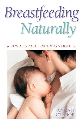 9781555611316: Breastfeeding Naturally: A New Approach For Today's Mother