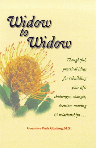 9781555611538: Widow to Widow: Thoughtful, Practical Ideas for Rebuilding Your Life Challenges,