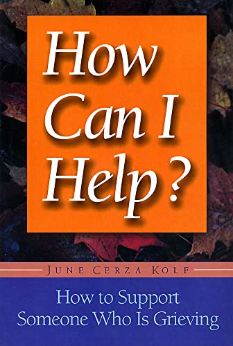 9781555611873: How Can I Help?: How to Support Someone Who Is Grieving