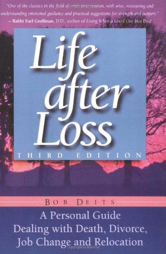 Life After Loss: A Personal Guide Dealing: Bob Deits