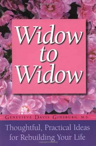 9781555612269: Widow To Widow: Thoughtful, Practical Ideas For Rebuilding Your Life