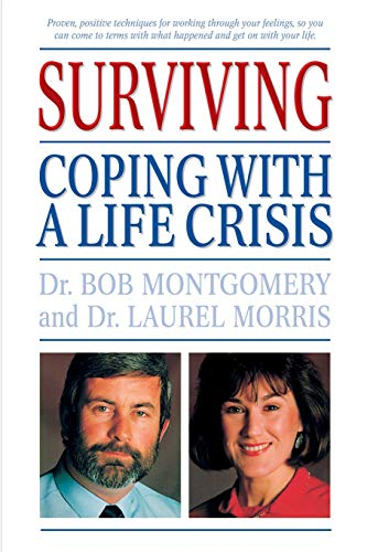 Surviving: Coping With A Life Crisis (1555612393) by Bob Montgomery; Laurel Morris