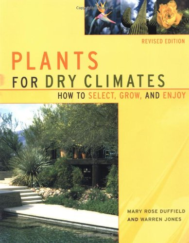 9781555612511: Plants For Dry Climates: How To Select, Grow, And Enjoy, Revised Edition