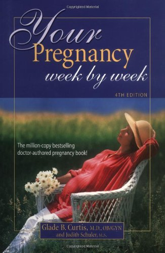 9781555612566: Your Pregnancy Week By Week 4th Edition