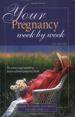 9781555612603: Your Pregnancy Week By Week 4th Edition (Your Pregnancy Series)