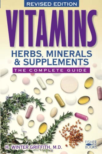 9781555612634: Vitamins, Herbs, Minerals, & Supplements: The Complete Guide