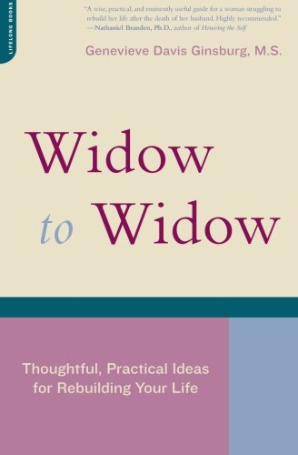 9781555612696: Widow to Widow: Thoughtful, Practical Ideas for Rebuilding Your Life