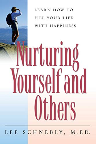 9781555612917: Nurturing Yourself And Others: Learn How To Fill Your Life With Happiness