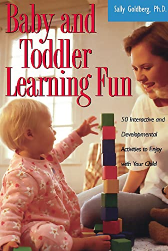 9781555613105: Baby And Toddler Learning Fun: 50 Interactive And Developmental Activities To Enjoy With Your Child