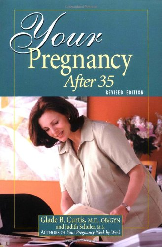 9781555613198: Your Pregnancy After 35 Revised Edition (Your Pregnancy Series)