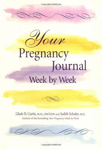 9781555613433: Your Pregnancy Journal Week By Week (Your Pregnancy Series)