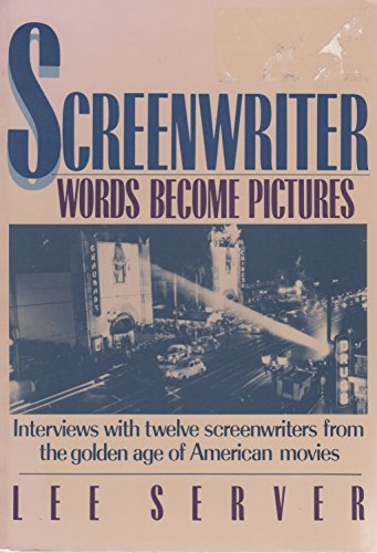 9781555620172: Screenwriter: Words Become Pictures/304506