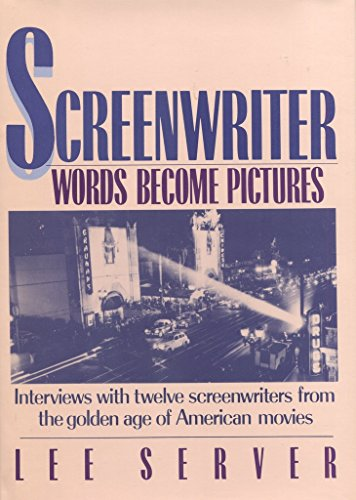 9781555620189: Screenwriter: Words Become Pictures