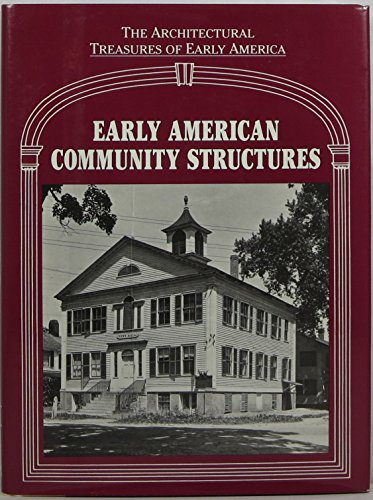 Early American Community Structures (Architectural Treasures of Early America): National Historical...
