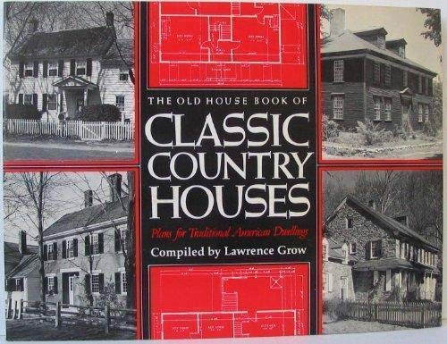 9781555620547: The Old House Book of Classic Country Houses: Plans for traditional American dwellings (Old house books series)