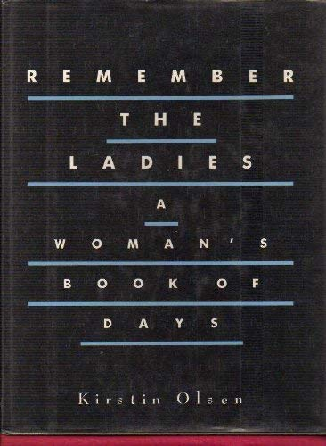 Remember the Ladies: A Woman's Book of Days: Olsen, Kirstin