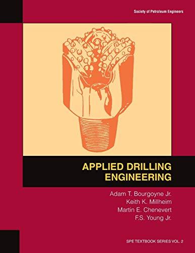 Applied Drilling Engineering (Spe Textbook Series, Vol: Adam T. Bourgoyne,