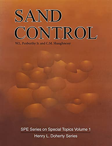 9781555630416: Sand Control (S P E Series on Special Topics, Vol 1)