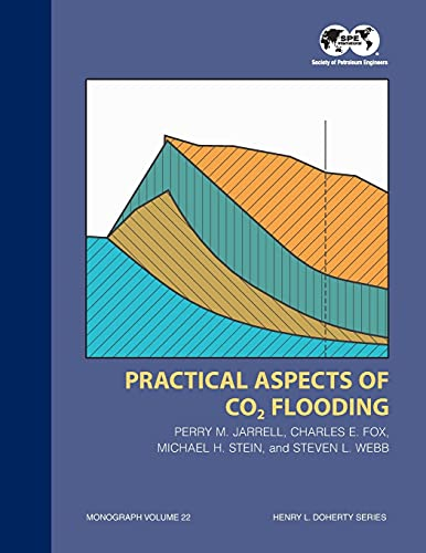 Practical aspects of CO'' flooding (SPE monograph: Jarrell, Perry M