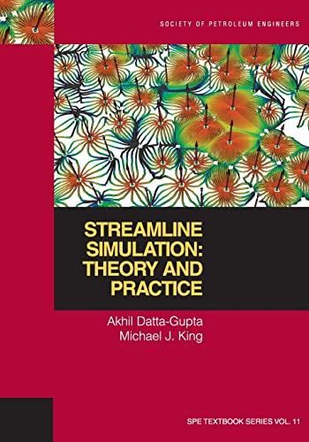 Streamline Simulation: Theory and Practice: Datta-gupta, Akhil;King, Michael