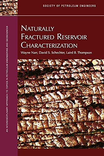 Naturally Fractured Reservoir Characterization: Wayne Narr, David S. Schechter & Laird B. Thompson