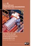 9781555631161: Petroleum Engineering Handbook, Vol. 3 - Facilities and Construction Engineering