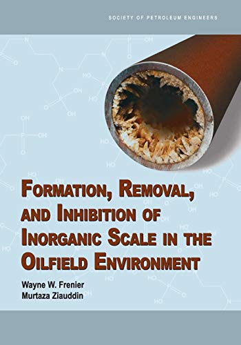 9781555631406: Formation, Removal, and Inhibition of Inorganic Scale in the Oilfield Environment