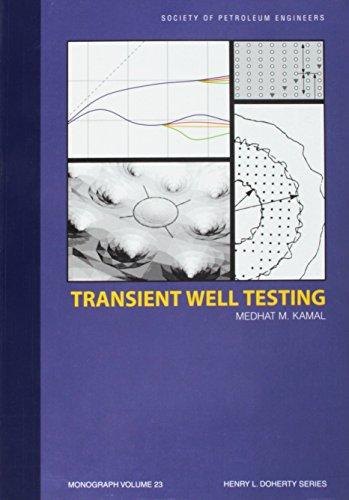 Transient Well Testing (Monograph Series): Kamal, Medhat M.
