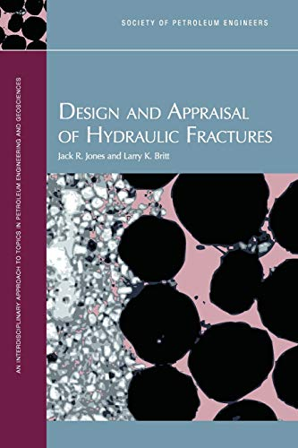 Design and Appraisal of Hydraulic Fractures: Jack R. Jones & Larry K. Britt