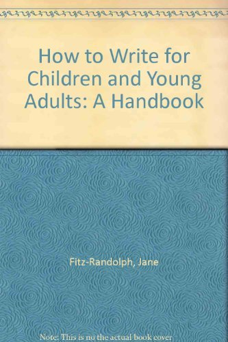 9781555660215: How to Write for Children and Young Adults: A Handbook