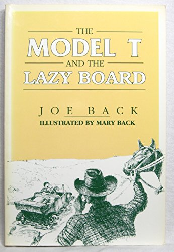 Model T & the Lazy Board: Back, Joe