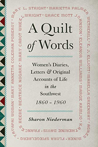 9781555660475: A Quilt of Words: Women's Diaries Letters & Original Accounts of Life in the Southwest, 1860-1960
