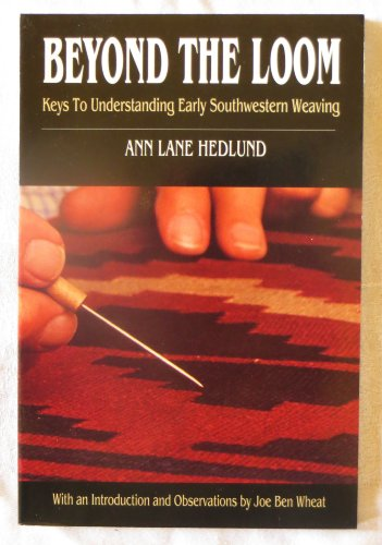 Beyond the Loom: Keys to Understanding Early: Hedlund, Ann Lane,
