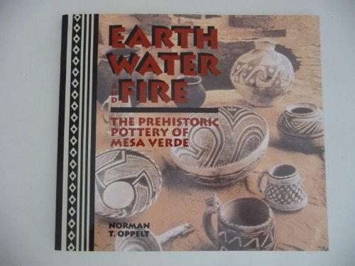 Earth, Water, and Fire: The Prehistoric Pottery of the Mesa Verde