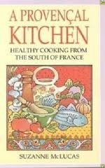 A Provencal Kitchen: Healthy Cooking from the South of France: McLucas, Suzanne