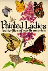 Painted Ladies: Butterflies of North America (Millie & Cyndi's Pocket Nature Guides) (1555661033) by Miller, Millie; Nelson, Cyndi