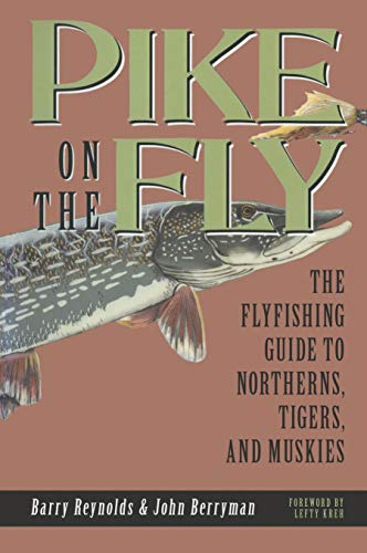 Pike on the Fly: The Flyfishing Guide to Northerns, Tigers, and Muskies (Spring Creek Pr Bk)