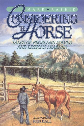 9781555661182: Considering the Horse: Tales of Problems Solved and Lessons Learned