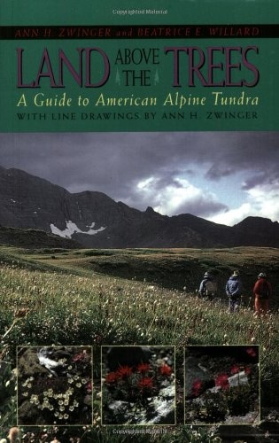 9781555661717: Land Above the Trees: A Guide to American Alpine Tundra