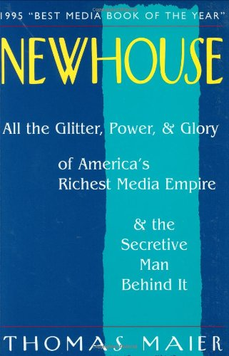 Newhouse: All the Glitter, Power, and Glory: Thomas Maier