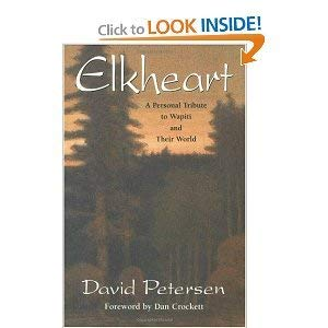9781555662240: Elkheart: A Personal Tribute to Wapiti and Their World