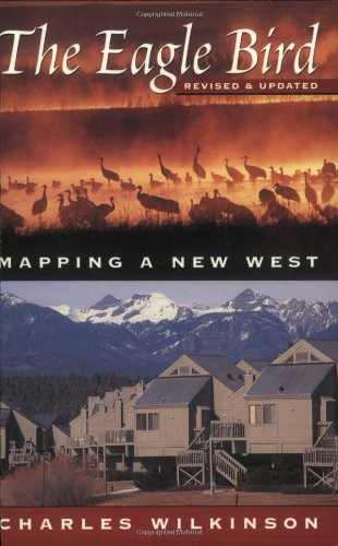 9781555662509: The Eagle Bird: Mapping a New West