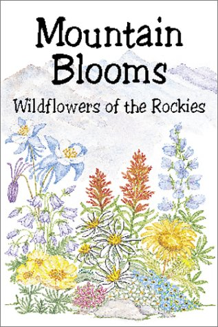 Mountain Blooms: Wildflowers of the Rockies (Pocket Nature Guides Series) (1555662684) by Miller, Millie