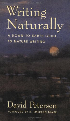 9781555662738: Writing Naturally: A Down-To-Earth Guide to Nature Writing