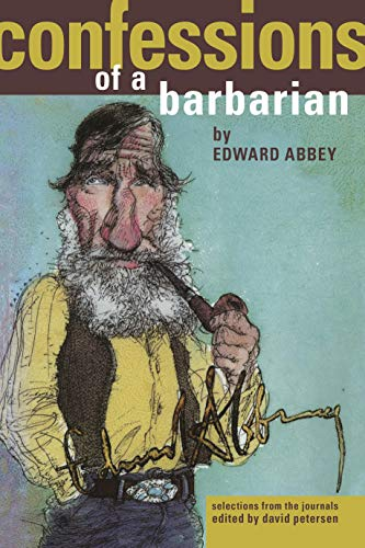 9781555662875: Confessions of a Barbarian: Selections from the Journals of Edward Abbey