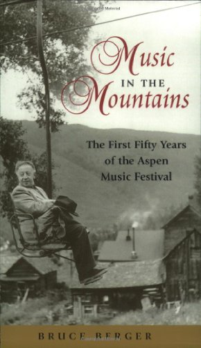 9781555663117: Music in the Mountains: The First Fifty Years of the Aspen Music Festival
