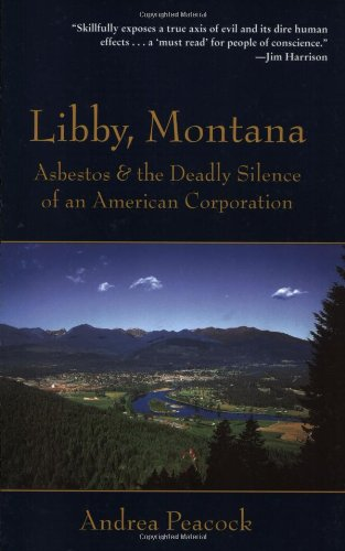 9781555663193: Libby, Montana: Asbestos and the Deadly Silence of an American Corporation